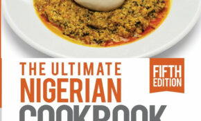 Ultimate Nigerian Cookbook: Best Cookbook For Making ..