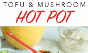 VEGAN HOT POT | Tofu & Mushroom | Recipe For Hot Pot ..