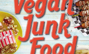 Vegan Junk Food, Expanded Edition: 12+ Vegan Recipes For ..