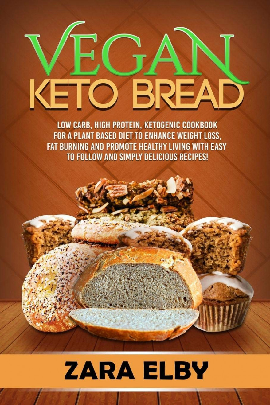 Vegan Keto Bread: Low Carb, High Protein, Ketogenic Cookbook ..