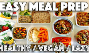 VEGAN MEAL PREP FOR LAZY PEOPLE // HEALTHY RECIPES – Vegan And Healthy Recipes