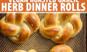 Vegan Roasted Garlic And Herb Dinner Roll Recipe | Foodal – Recipes Using Rhodes Dinner Rolls