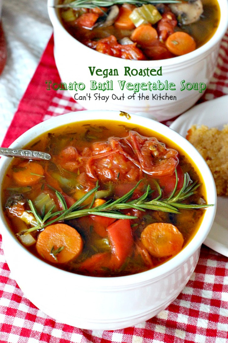 Vegan Roasted Tomato Basil Vegetable Soup - vegetable soup recipes vegetarian
