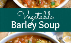 Vegetable Barley Soup – Easy Soup Recipes Vegetarian