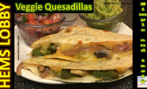 Vegetable Quesadilla  Popular Mexican Food  Easy And Quick ..
