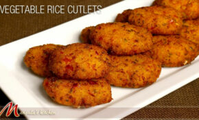 Vegetable Rice Cutlets – Indian Appetizer Recipe By ..