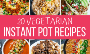 Vegetarian Instant Pot Recipes – Peas And Crayons – Recipes Instant Pot Vegetarian