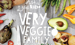 Very Veggie Family Cookbook: Delicious, Easy And Practical ..
