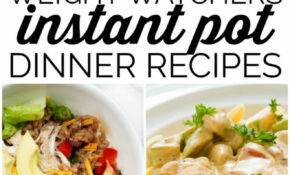 Weight Watchers Instant Pot Dinner Recipes With ..