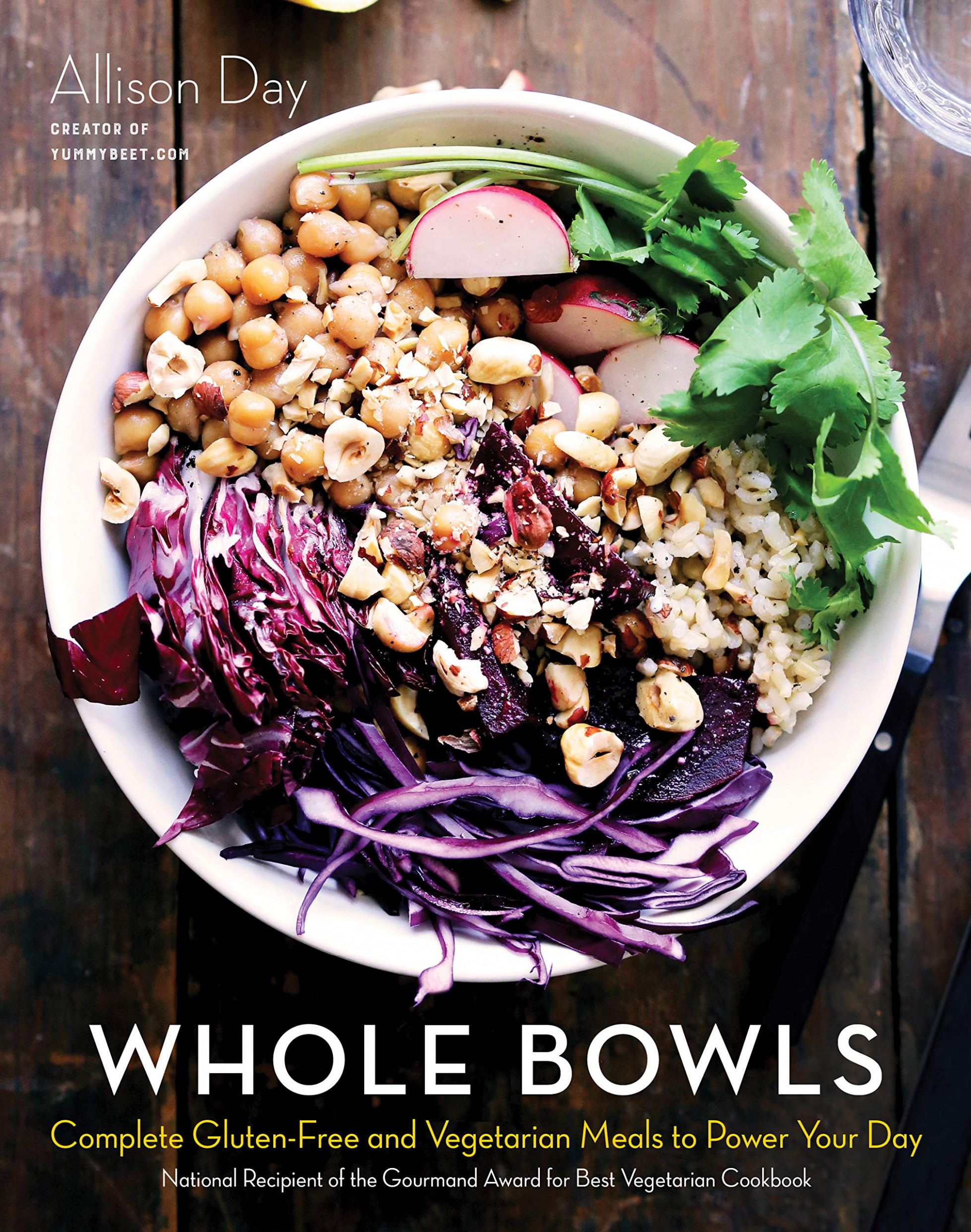 Whole Bowls: Complete Gluten-Free and Vegetarian Meals to ..