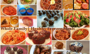 Whole Family | Healthy Freezer Meals – Whole Family Strong – Recipes That Freeze Well Healthy