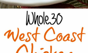 Whole30 West Coast Chicken - A Family Feast®