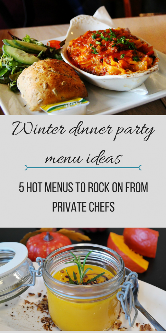 Winter Dinner Party Menu Ideas: 5 Hot Menus From Private Chefs - winter recipes dinner