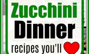 Zucchini Dinner Recipes · The Typical Mom – Recipes To Try For Dinner